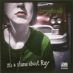 LEMONHEADS_IT'S A SHAME ABOUT RAY