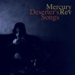 MERCURY REV_DESERTER'S SONGS