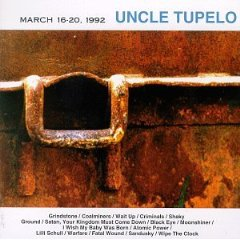 UNCLE TUPELO_MARCH 16-20, 1992