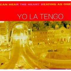 yo la tengo_i can hear the heart beating as one