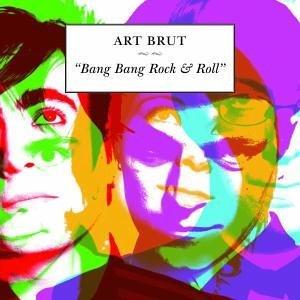 Art Brut_Bang Bang Rock N' Roll