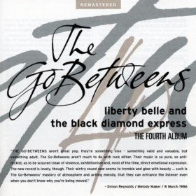 The Go-Betweens_Liberty and the Black Diamond Express