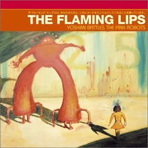 Flaming Lips_Yoshimi Battles the Pink Robots