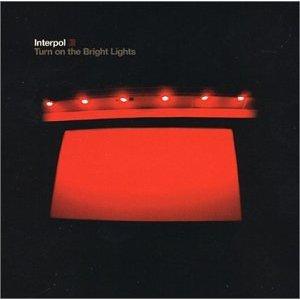 Interpol_Turn on the Bright Lights