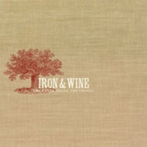 Iron & Wine_The Creek Drank the Cradle