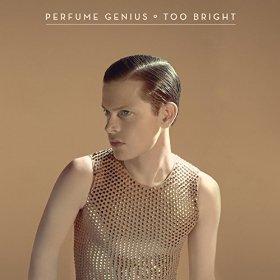 Perfume Genius_too Bright