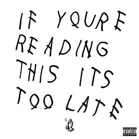 Drake_If You're Reading This, It's Too Late