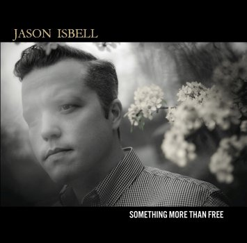 Jason Isbell_Something More Than Free