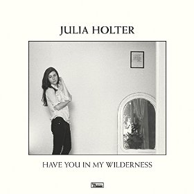 Julia Holter_Have You In My Wilderness