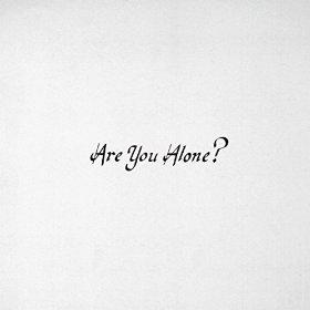 majical Cloudz_Are You Alone?
