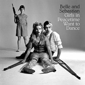 Belle & Sebastian_Girls In Peacetime Want To Dance