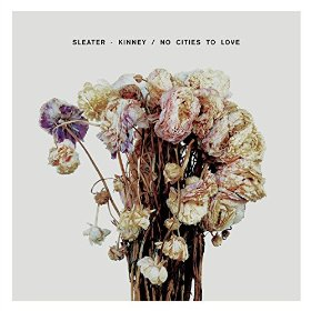Sleater-Kinney_No Cities To Love