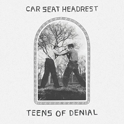 Car Seat Headrest_Teens Of Denial