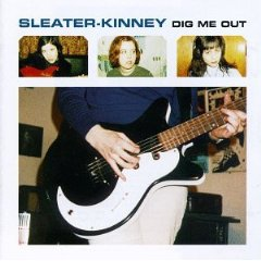 SLEATER-KINNEY_DIG ME OUT